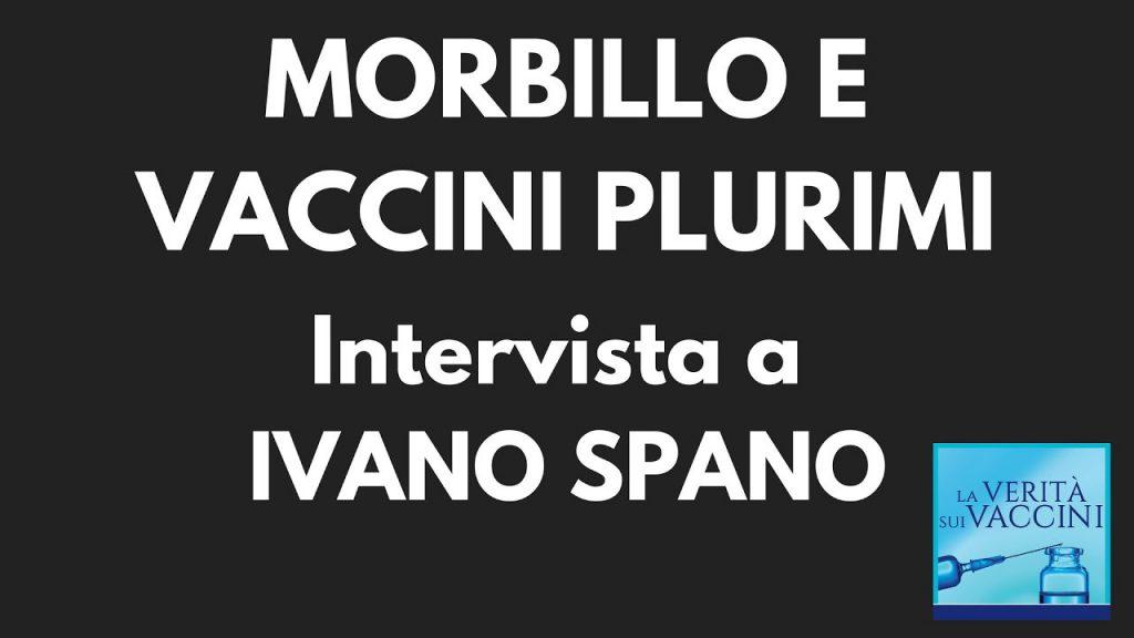 Ivano Spano: morbillo e vaccini plurimi