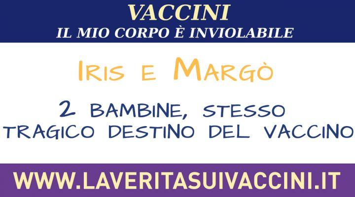 Iris e Margò: 2 bambine, stesso tragico destino del vaccino